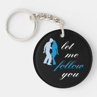 Let Me Follow You Single-Sided Round Acrylic Key Ring
