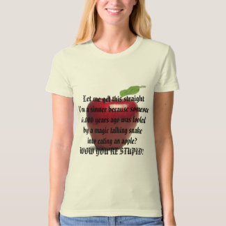 Let me get this straight T-Shirt