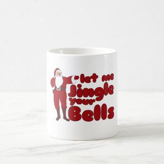 Let me Jingle your Bells Basic White Mug