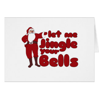 Let me Jingle your Bells Note Card