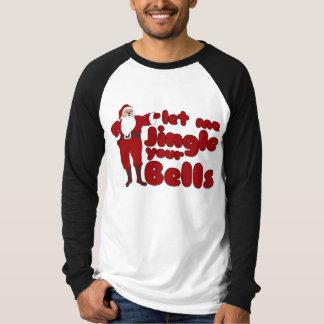 Let me Jingle your Bells T-Shirt