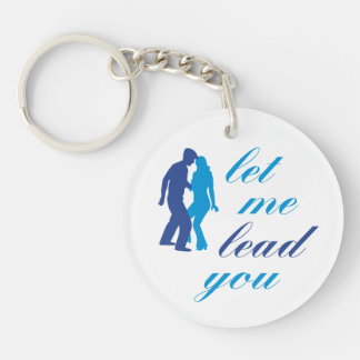 Let Me Lead You Single-Sided Round Acrylic Key Ring