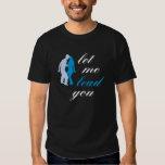 Let Me Lead You T-shirts