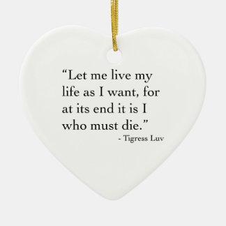 Let Me Live My Life (Ornament) Christmas Ornament