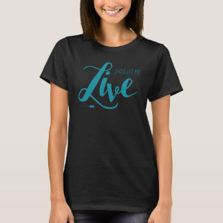 Let Me Live Shirt (Black)