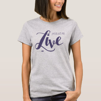 Let Me Live Shirt (Grey)