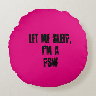 Let me sleep, Im a PSW . Pillow