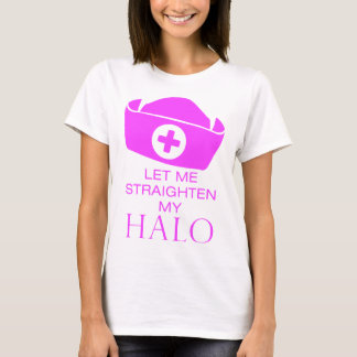 Let Me Straighten My Halo T-Shirt