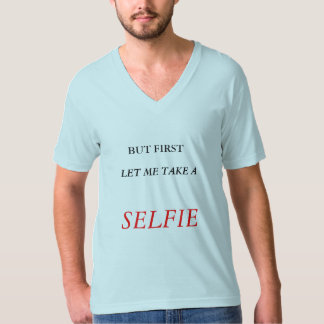Let me take a selfie T-Shirt