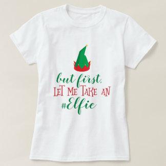 Let Me Take An Elfie Christmas T-Shirt