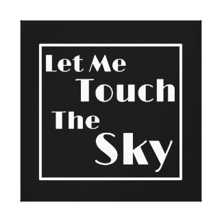 """Let me touch the sky"" Canvas Print"