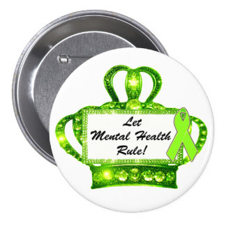 """""""Let Mental Health Rule!"""" Tiara Buttons"""