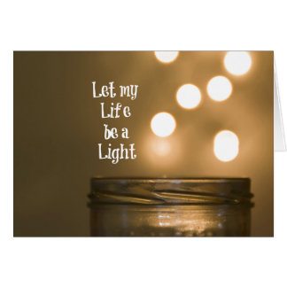 Let my Life be a Light Quote Greeting Card