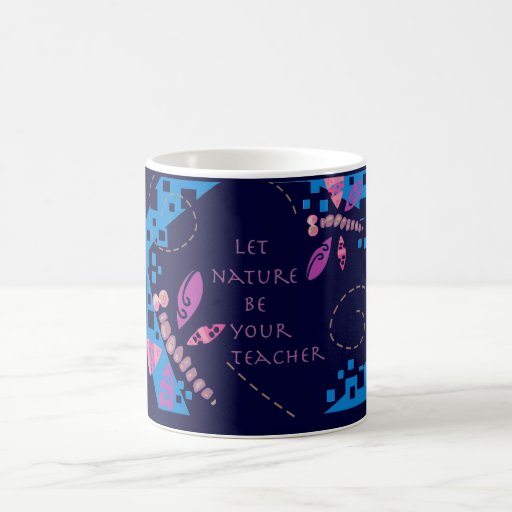 Let Nature Be Your Teacher Mugs