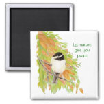 Let Nature Give You Peace, Autumn Chickadee Square Magnet
