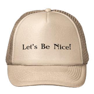 Let s Be Nice Trucker Hat
