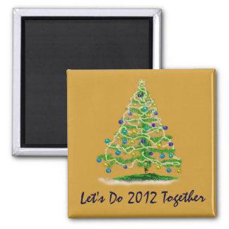 Let s Do 2012 Together Christmas Tree Fridge Magnet