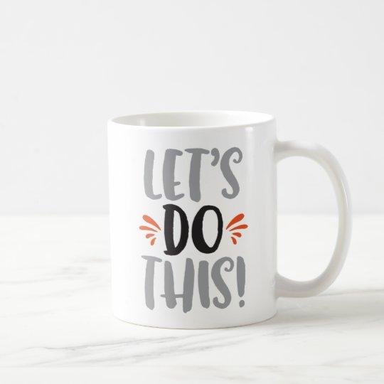 """Let's Do This"" Motivational Coffee Mug"
