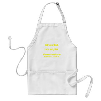 Let s Eat Dad Punctuation Saves Lives Apron