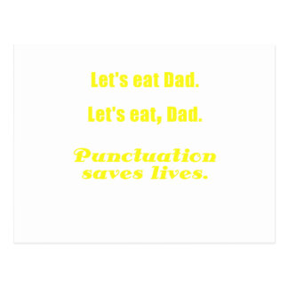 Let s Eat Dad Punctuation Saves Lives Postcard