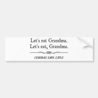 Let s Eat Grandma Commas Save Lives Bumper Sticker