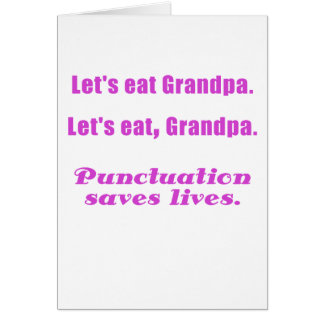 Let s Eat Grandpa Punctuation Saves Lives Greeting Card