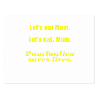 Let s Eat Mom Punctuation Saves Lives Post Card