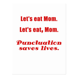 Let s Eat Mom Punctuation Saves Lives Post Cards