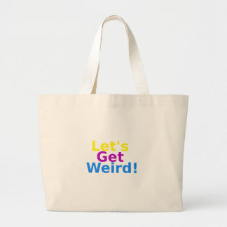 Let s Get Weird Tote Bag