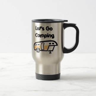 Let s Go Camping Travel Mug