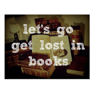 Let s Go Get Lost In Books Post Cards
