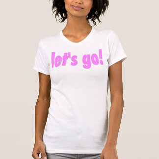 let s go Ladies Camisole Pink Tee Shirt