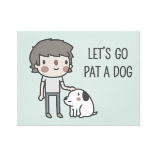 Let's Go Pat A Dog Canvas Print
