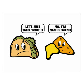 Let's Just Taco 'Bout It. No, I'm Nacho Friend. Postcard
