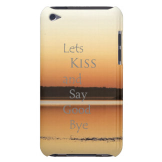 Let s kiss and say good bye barely there iPod covers