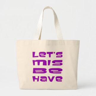Let's Misbehave Canvas Bags