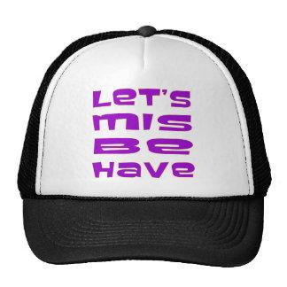 Let's Misbehave Mesh Hat