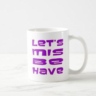 Let's Misbehave Mug