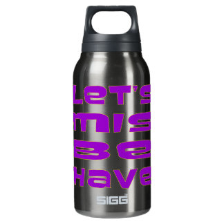 Let's Misbehave 10 Oz Insulated SIGG Thermos Water Bottle