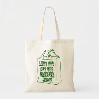 Let s Not Get Too Carried Away Tote Bag