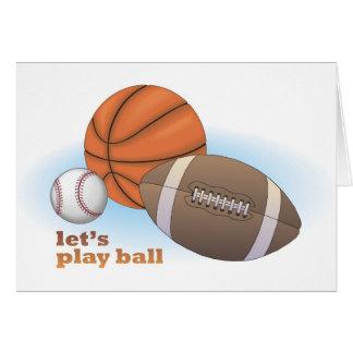 Let s play ball baseball basketball football greeting card