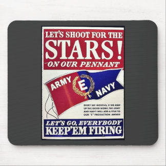 Let s Shoot For The Stars On Our Pennant Mousepad