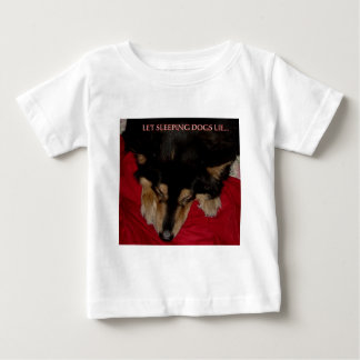 LET SLEEPING DOGS LIE BABY T-Shirt