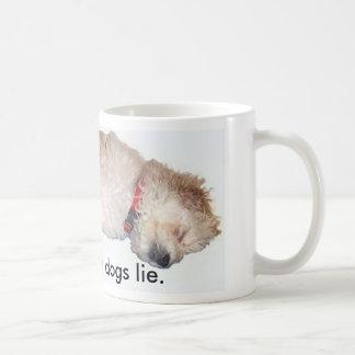 Let sleeping dogs lie.  Mug