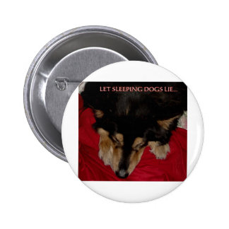 LET SLEEPING DOGS LIE PINBACK BUTTONS