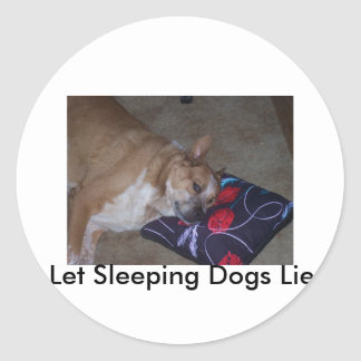 Let Sleeping Dogs Lie Round Stickers