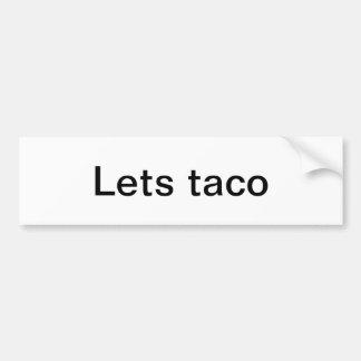 let taco sticker car bumper sticker