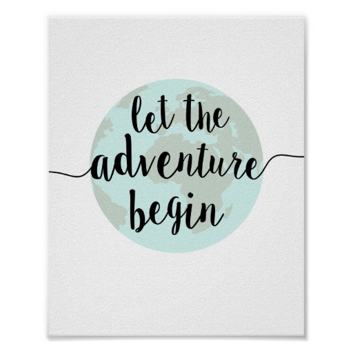let the adventure begin quote art print zazzle