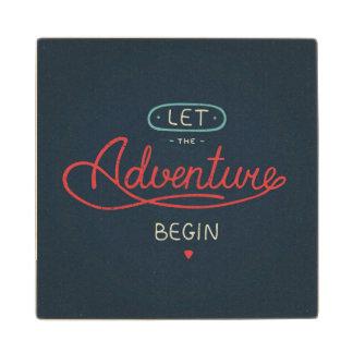 Let The Adventure Begin Wood Coaster