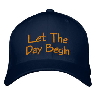 Let The Day Begin Baseball Cap